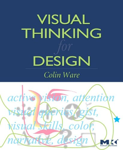 Download Visual Thinking: for Design (Morgan Kaufmann Series in Interactive Technologies) Pdf