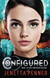 Configured: Book #1 in The Configured Trilogy (Volume 1)
