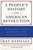 img - for A People's History of the American Revolution: How Common People Shaped the Fight for Independence book / textbook / text book