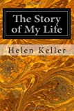The Story of My Life, Helen Keller, 1496047796