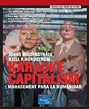 img - for Karaoke Capitalism: Management Para la Humanidad / Karaoke Capitalism (Spanish Edition) by Jonas Ridderstrale (2004-10-04) book / textbook / text book