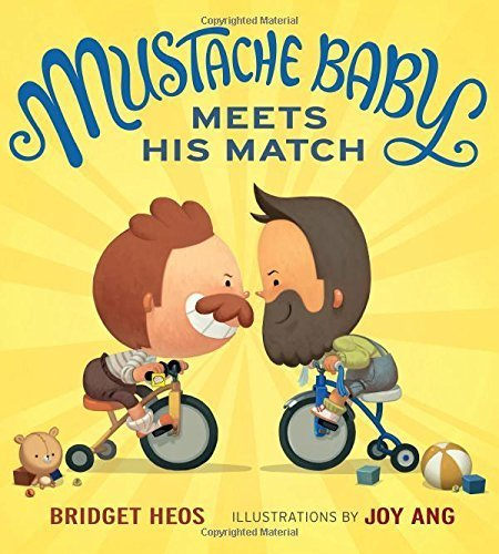Mustache Baby Meets His Match by Heos, Bridget (2015) (Baby With Mustache)
