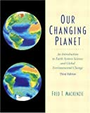 Our Changing Planet, Fred T. MacKenzie, 0613923103