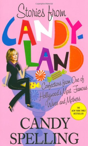 Stories from Candyland: Confections from One of Hollywood's Most Famous Wives and - California Candyland