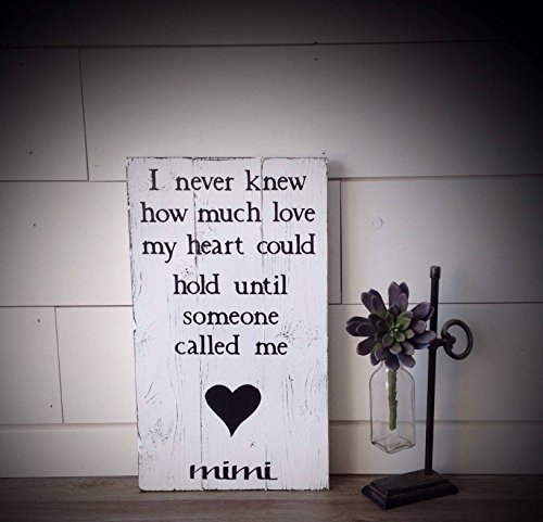 (Ruskin352 Wood Sign Plaque I never knew how much love my heart could hold until someone called me mimi wood sign Sign measures 11x18 custom order grandma)