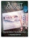 Artist Outdoors, R. Richard Gayton, 0130481661