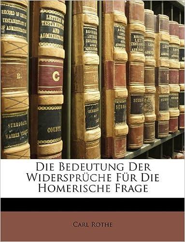 Book Die Bedeutung Der Widerspruche Fur Die Homerische Frage