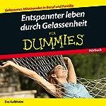 Entspannter Leben durch Gelassenheit für Dummies | Eva Kalbheim