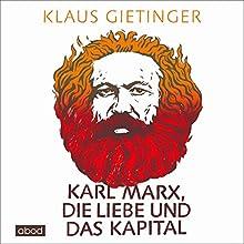 Karl Marx, die Liebe und das Kapital Hörbuch von Klaus Gietinger Gesprochen von: Josef Vossenkuhl