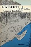 img - for Levi Scott, Oregon Trailblazer by Vira Cordano (1982-12-03) book / textbook / text book