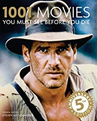 1001 Movies You Must See Before You Die: 5th Anniversary Edition
