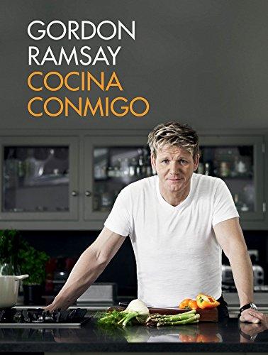 Cocina conmigo / Gordon Ramsay's Home Cooking: Everything You Need to Know to Make Fabulous Food (Spanish Edition) [Gordon Ramsay] (Tapa Dura)