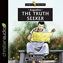 Augustine: The Truth Seeker: Trailblazers Audiobook by K. C. Murdarasi Narrated by Joe Geoffrey
