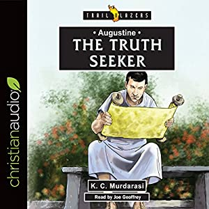 Augustine: The Truth Seeker Audiobook