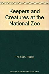 Keepers and Creatures at the National Zoo