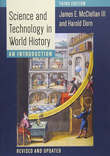 Science and Technology in World History: An Introduction from Johns Hopkins Univ Pr