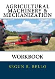 Agricultural Machinery and Mechanization, Segun Bello, 1484927036