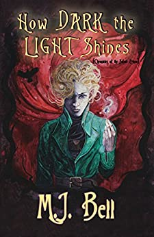 How Dark the Light Shines (Chronicles of the Secret Prince Book 3) by [Bell, M.J.]