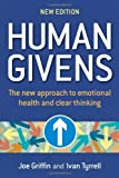 By Joe Griffin Human Givens: The New Approach to Emotional Health and Clear Thinking: A New Approach to Emotional Health and Clear Thinking (2nd Revised & enlarged)