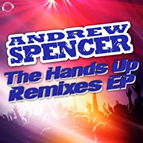 Andrew Spencer-The Hands Up Remixes EP