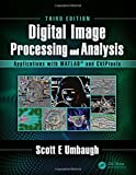 img - for Digital Image Processing and Analysis: Applications with MATLAB  and CVIPtools, Third Edition book / textbook / text book