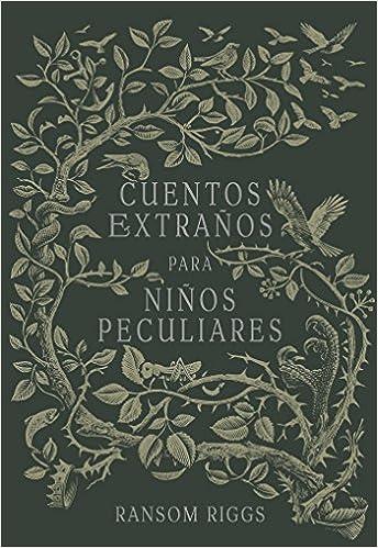 Amazon.com: Cuentos extraños para niños peculiares/ Tales of the Peculiar (Spanish Edition) (9786073149556): Ransom Riggs: Books