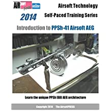 Airsoft Technology Self-Paced Training Series Introduction to PPSh-41 Airsoft AEG