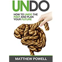 UNDO: Get Past The Past and Manage Your Future