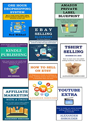 QUIT YOUR DAY JOB & START A BUSINESS - 8 in1 BUNDLE: PRIVATE LABELING,DROPSHIPPING, EBAY, KINDLE PUBLISHING, ETSY, TSHIRT SELLING, AFFILIATE MARKETING & YOUTUBE MARKETING FOR PROFITS