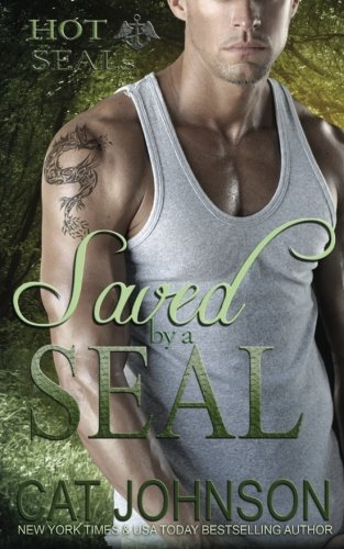 2: Saved by a SEAL (Hot SEALs) (Volume 2)