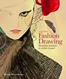 Fashion Drawing, Second edition: Illustration Techniques for Fashion Designers