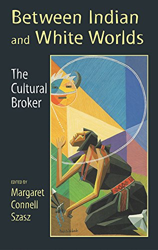 Between Indians and White Worlds: The Cultural Broker