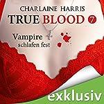 Vampire schlafen fest (True Blood 7)   Charlaine Harris