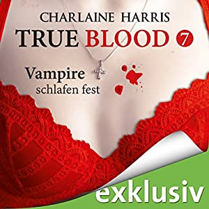 Vampire schlafen fest (True Blood 7) Hörbuch