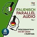 Italienisch Parallel Audio: Einfach Italienisch lernen mit 501 Sätzen in Parallel Audio - Teil 1 Hörbuch von Lingo Jump Gesprochen von: Lingo Jump