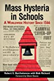 Mass Hysteria in Schools, Robert E. Bartholomew and Bob Rickard, 0786478888