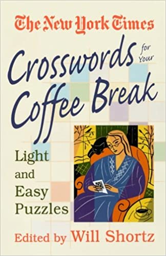 Book New York Times Crosswords for Your Coffee Break: Light and Easy Puzzles