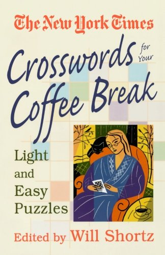 New York Times Crosswords for Your Coffee Break: Light and Easy Puzzles