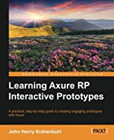 Learning Axure RP Interactive Prototypes Front Cover
