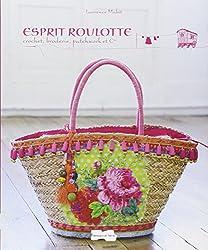 Esprit roulotte: Crochet, broderie, patchwork et Cie