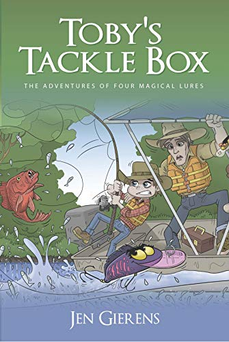 Toby's Tackle Box: The Adventures of Four Magical Lures por Jen Gierens