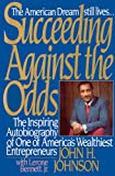 Succeeding Against the Odds, John J. Johnson and Lerone Bennett, 0446710105
