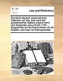 Der Hoch-deutsch americanische Calender, auf das Jahr nach der gnadenreichen Geburt unsers Herrn und Heylandes Jesu Christi 1745 ... Eingerichtet auf die Sonne-H�he von 40 Graden, und zwar vor Pennsylvanien, See Notes Multiple Contributors, 117123631X