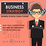 Business Strategy: Business School Crash Course | AudioLearn Business Content Team