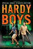 Haunted (Hardy Boys Undercover Brothers: Super Mystery)