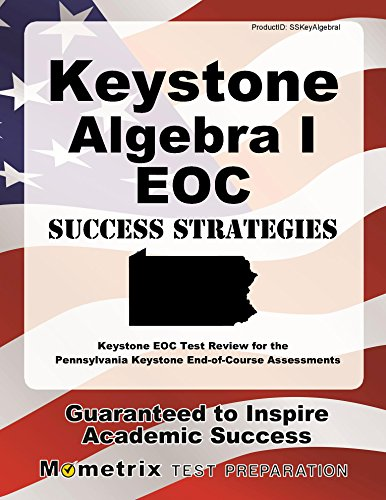 Keystone Algebra I EOC Success Strategies Study Guide: Keystone EOC Test Review for the Pennsylvania Keystone End-of-Course Assessments