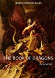 The Book of Dragons: Seventeen Classic Dragon Tales