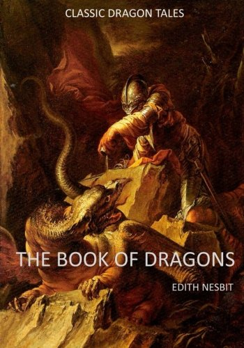 The Book of Dragons: Seventeen Classic Dragon Tales