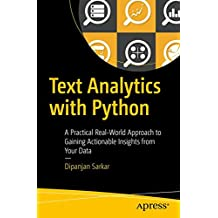 Text Analytics with Python: A Practical Real-World Approach to Gaining Actionable Insights from your Data