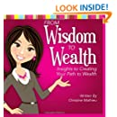 From Wisdom to Wealth...Insights to Creating Your Path to Wealth